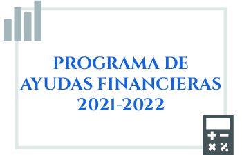 PROGRAMA DE AYUDAS FINANCIERAS 2021-2022